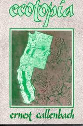 Ecotopia Ernest Callenbach