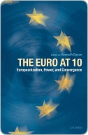 The Euro at 10: Europeanization, Power, and Convergence Kenneth Dyson
