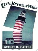 Life Between Wars  by  Robert H. Patton
