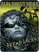 Dread Locks (Dark Fusion, #1)  by  Neal Shusterman