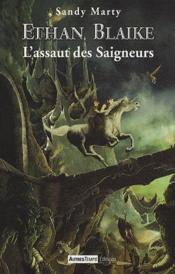 Lassaut des Saigneurs (Ethan blaike, #1)  by  Sandy Marty