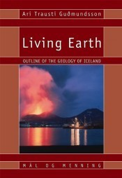 Living Earth: Outline of the Geology of Iceland  by  Ari Trausti Guðmundsson