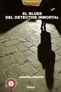 El Blues del Detective Inmortal  by  Andreu Martín