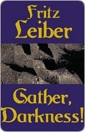 Gather Darkness  by  Fritz Leiber