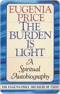 The Burden Is Light Eugenia Price