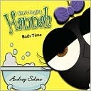 Whats Bugging Hannah: Bath Time  by  Audrey Solero