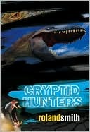 Cryptid Hunters (Marty and Grace #1)  by  Roland Smith