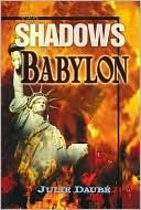 The Shadows of Babylon Julie Daubi