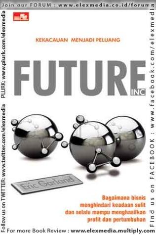 FUTURE INC. Kekacauan Menjadi Peluang Eric Garland