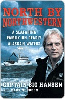 North  by  Northwestern: A Seafaring Family on Deadly Alaskan Waters by Sig Hansen