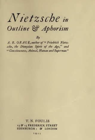 Nietzsche in Outline & Aphorism Alfred Richard Orage
