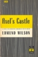 Axels Castle: A Study in the Imaginative Literature of 1870-1930  by  Edmund Wilson