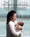 The Ultimate Breastfeeding Book of Answers : Segala yang Perlu Anda Tahu Soal Menyusui Jack Newman