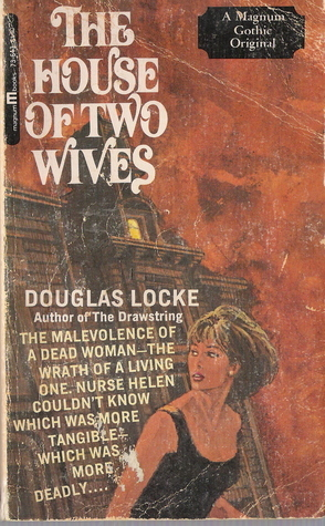 The House of Two Wives  by  Douglas Locke