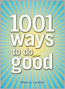 1001 Ways to Do Good  by  Meera Lester
