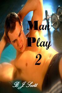 Man Play 2  by  B.J. Scott