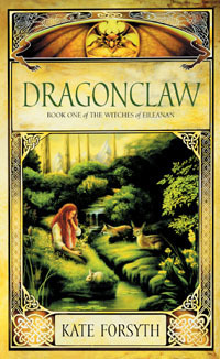 Dragonclaw (The Witches of Eileanan, # 1)  by  Kate Forsyth