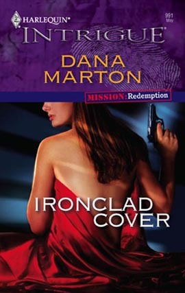 Ironclad Cover (Mission: Redemption #2) (Harlequin Intrigue #991)  by  Dana Marton