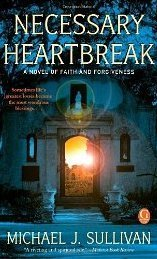 Necessary Heartbreak: A Novel of Faith and Forgiveness  by  Michael John Sullivan