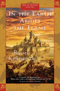 In the Earth Abides the Flame (Fire of Heaven, #2)  by  Russell Kirkpatrick
