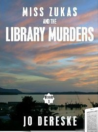 Miss Zukas and the Library Murders (A Miss Zukas Mystery #1)  by  Jo Dereske