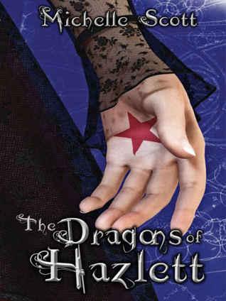 The Dragons of Hazlett  by  Michelle Scott