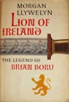 Lion of Ireland: The Legend of Brian Boru