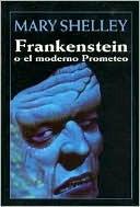 Frankenstein O El Moderno Prometeo  by  Mary Shelley
