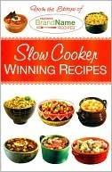 Slow Cooker Winning Recipes  by  Publications International Ltd.