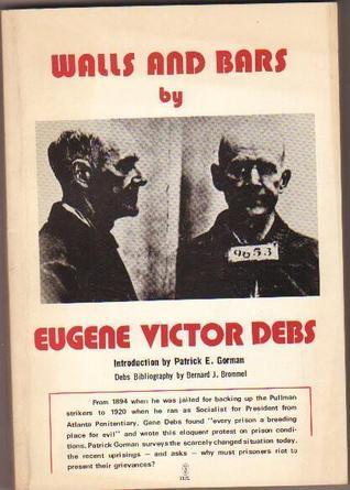 Walls and Bars Eugene V. Debs