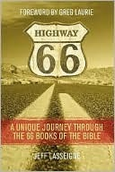 Highway 66: A Unique Journey Through the 66 Books of the Bible  by  Jeff Lasseigne