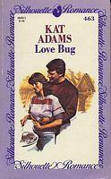 Love Bug (Silhouette Romance, # 463)  by  Kat Adams