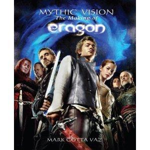 Mythic Vision: The Making of Eragon  by  Mark Cotta Vaz