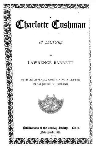 Charlotte Cushman: A Lecture  by  Lawrence Barrett