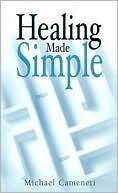 Healing Made Simple Michael Cameneti