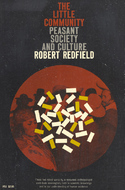 The Little Community and Peasant Society and Culture (Phoenix Books) Robert Redfield