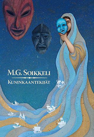 Kuninkaantekijät  by  M.G. Soikkeli