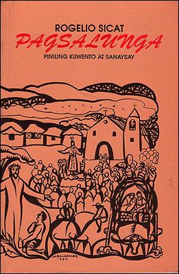 Pagsalunga: Piniling Kuwento at Sanaysay  by  Rogelio Sicat