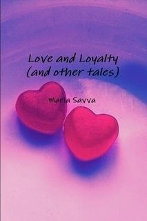 Love and Loyalty Maria Savva