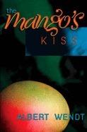 The Mangos Kiss Albert Wendt