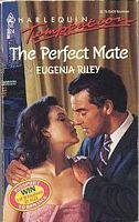 The Perfect Mate (Harlequin Temptation, #324) Eugenia Riley