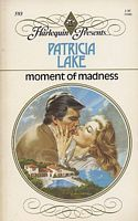 Moment of Madness  by  Patricia Lake