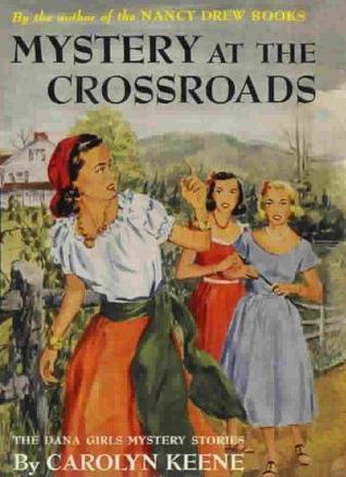 Mystery at the Crossroads (The Dana Girls Mystery Stories, #16) Carolyn Keene