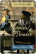 The Historians Paradox: The Study of History in Our Time Peter Charles Hoffer