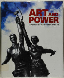 Art and Power: Europe under the dictators 1930-45 Dawn Ades