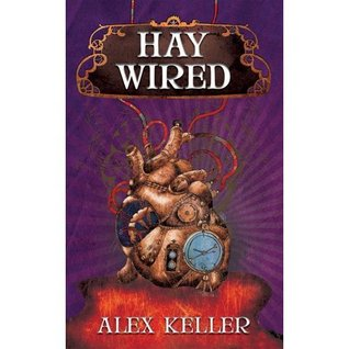 Haywired Alex Keller