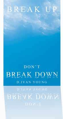 Break Up, Dont Break Down D. Ivan Young