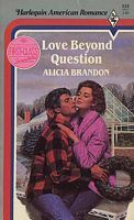 Love Beyond Question Alicia Brandon