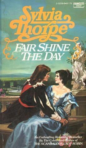 Fair Shine the Day  by  Sylvia Thorpe