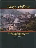 Gary Hollow: A History of the Largest Coal Mining Operation in the World Alex Schust